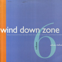 Various - The Wind Down Zone Volume 6