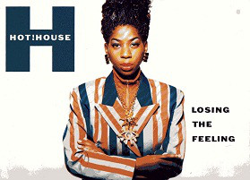 Hot House - Losing The Feeling