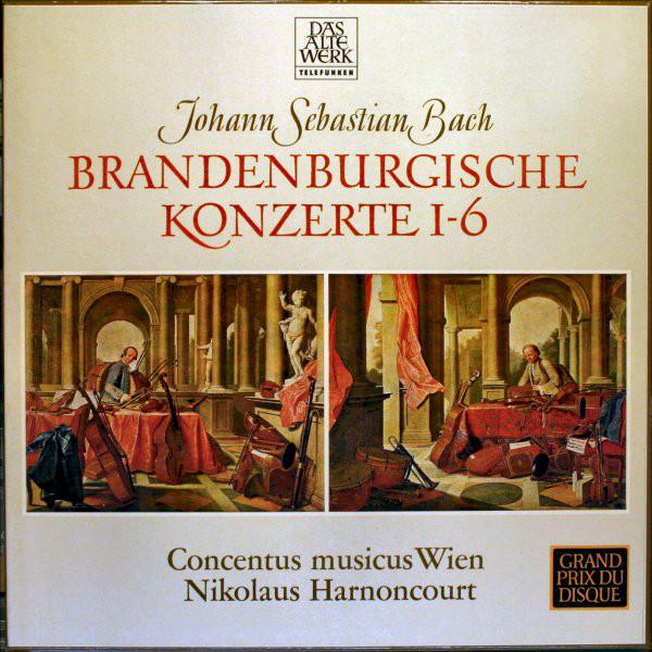 Bach -Concentus Musicus Wien, Nikolaus Harnoncourt - Brandenburgische Konzerte 1-6