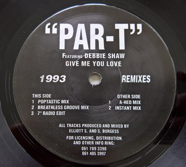 Par-T Featuring Debbie Shaw - Give Me Your Love (1993 Remixes)