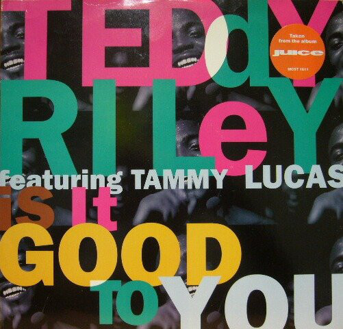 Teddy Riley Featuring Tammy Lucas - Is It Good To You