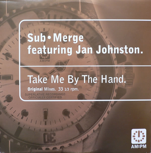 SUB•MERGE FEATURING JAN JOHNSTON - Take Me By The Hand (Original Mixes) - 12 inch x 1