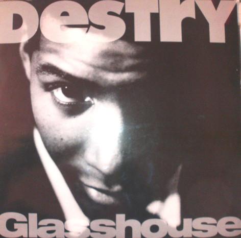 Destry - Glasshouse