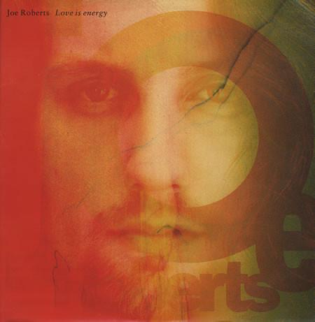 Joe Roberts - Love Is Energy