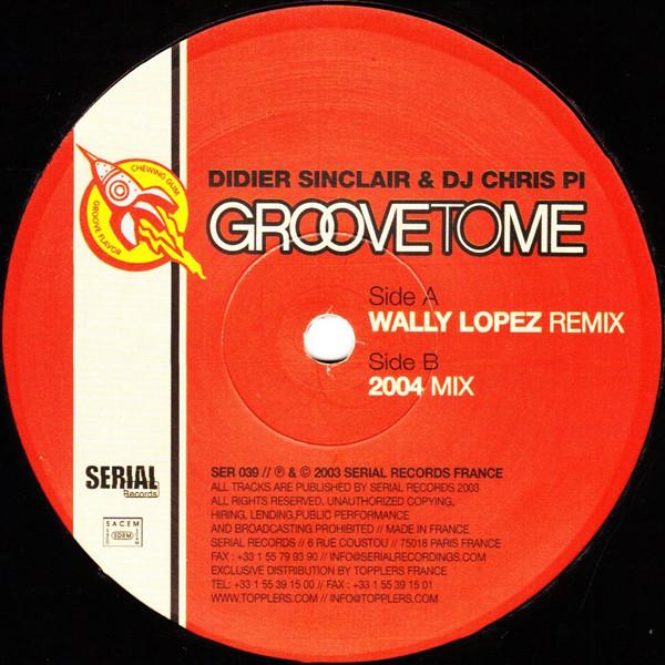 Didier Sinclair & DJ Chris Pi - Groove To Me 2004