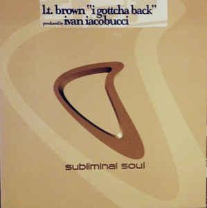 L.T. Brown - I Gottcha Back