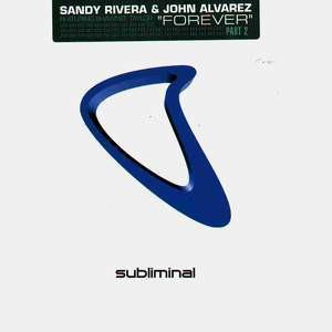 Sandy Rivera & John Alvarez Feat Shawnee Taylor - Forever (Part 2)