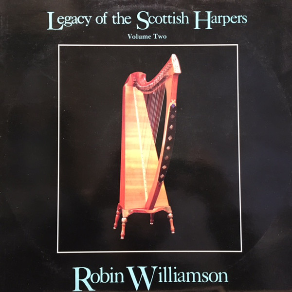 Robin Williamson - Legacy Of The Scottish Harpers Volume Two