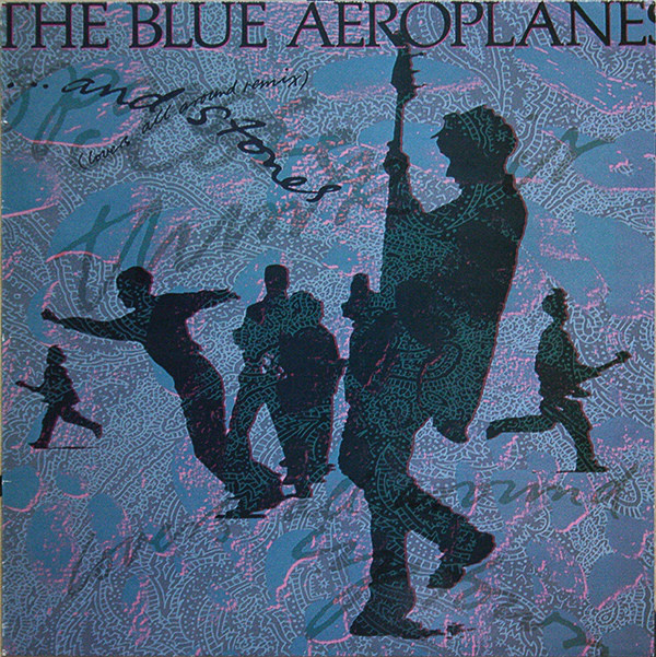 The Blue Aeroplanes - ...And Stones (Lovers All Around Remix)
