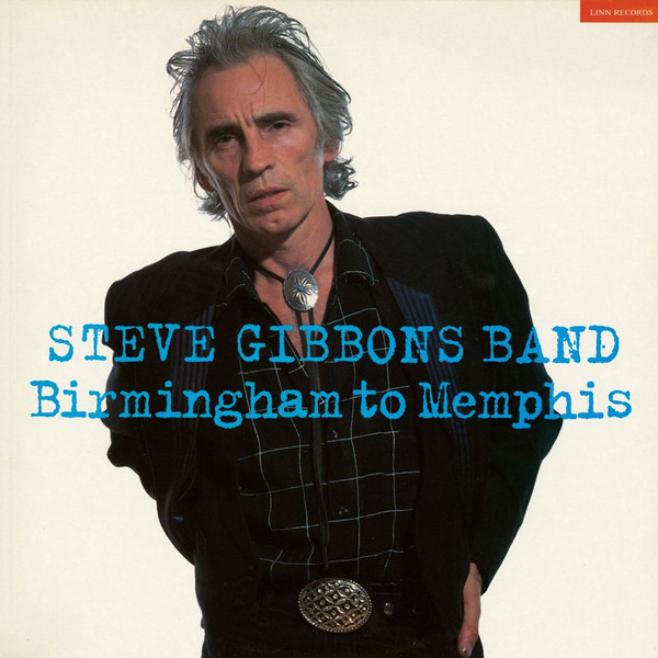Steve Gibbons Band - Birmingham To Memphis