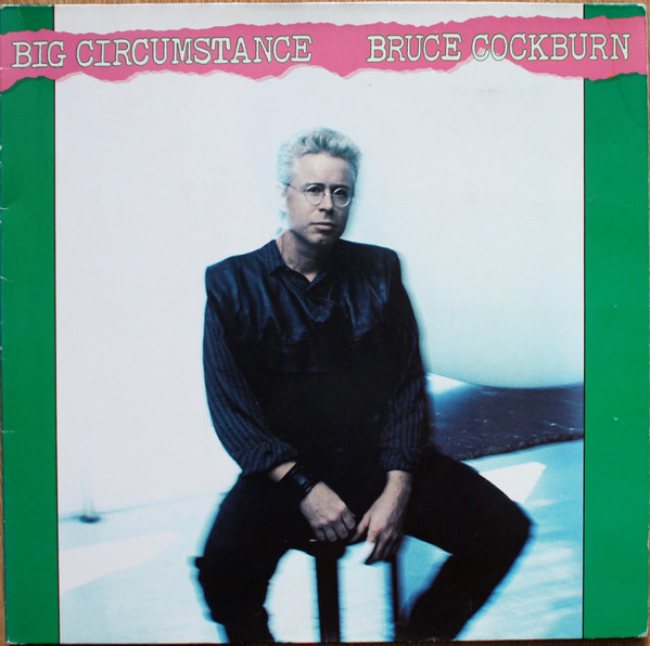 Bruce Cockburn - Big Circumstance