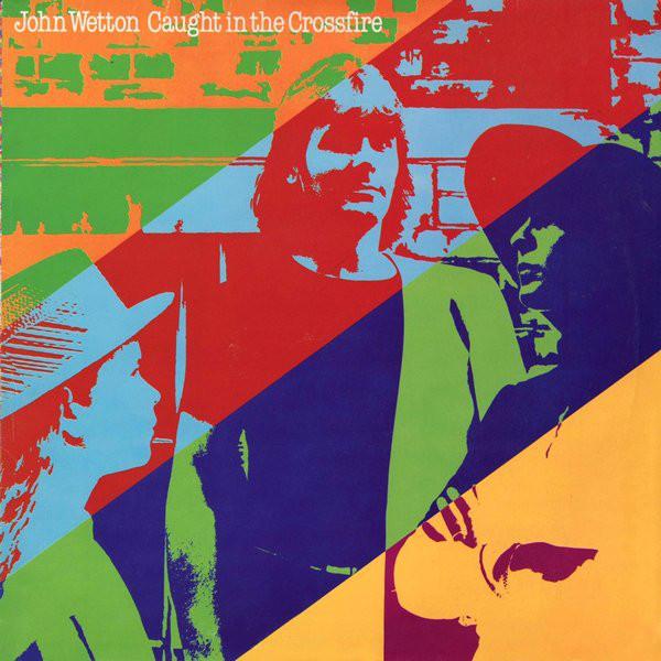 John Wetton - Caught In The Crossfire