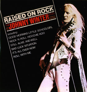 Johnny Winter -  Raised On Rock The Johnny Winter Story