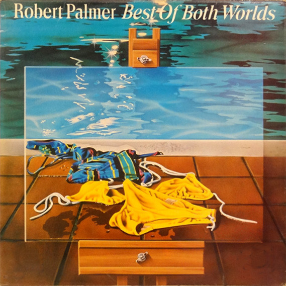 Robert Palmer - Best Of Both Worlds