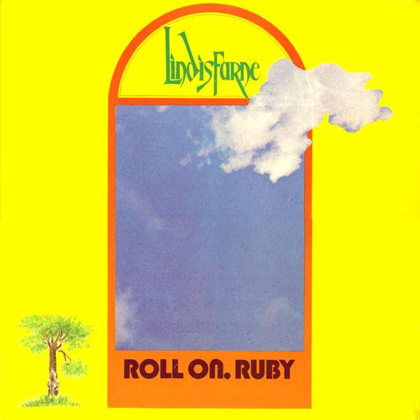 Lindisfarne - Roll On, Ruby