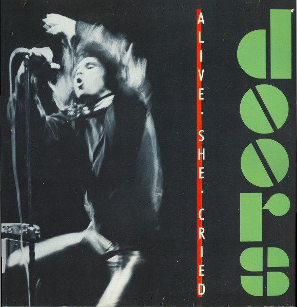 Doors - Alive, She Cried