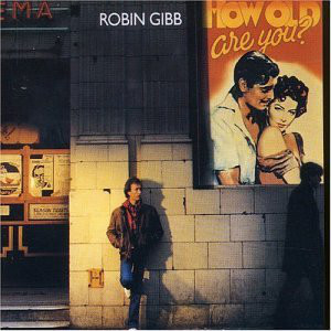 Robin Gibb - How Old Are You?