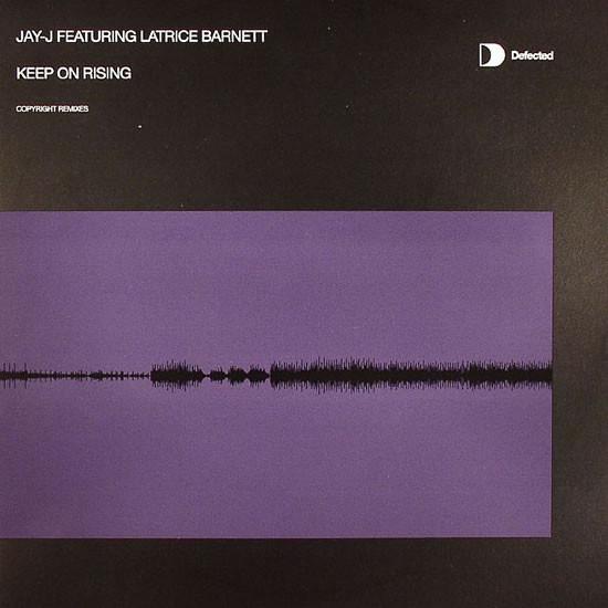 Jay-J Featuring Latrice Barnett - Keep On Rising (Copyright Remixes)