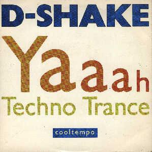 D-Shake - Yaaah / Techno Trance