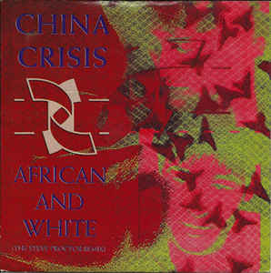 China Crisis - African And White (The Steve Proctor Remix)