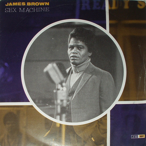 James Brown - Get Up I Feel Like Being A Sex Machine
