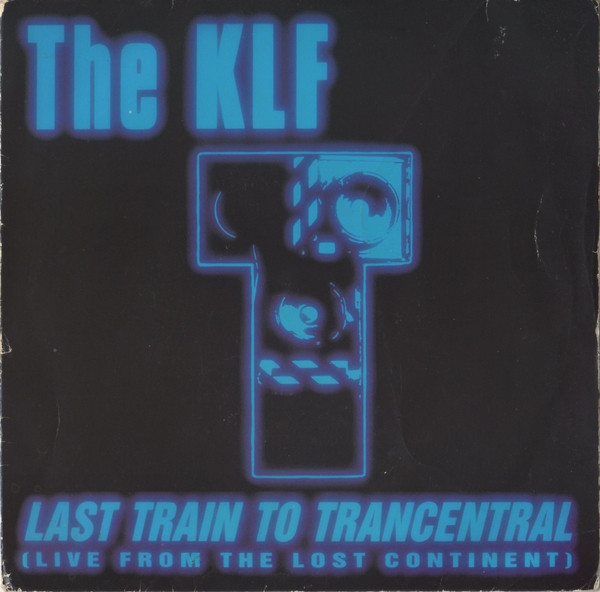 The KLF - Last Train To Trancentral (Live From The Lost Cont