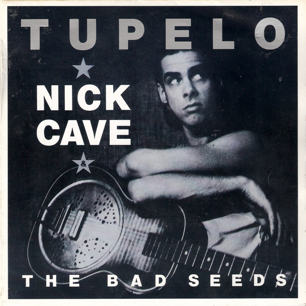 Nick Cave & The Bad Seeds - Tupelo