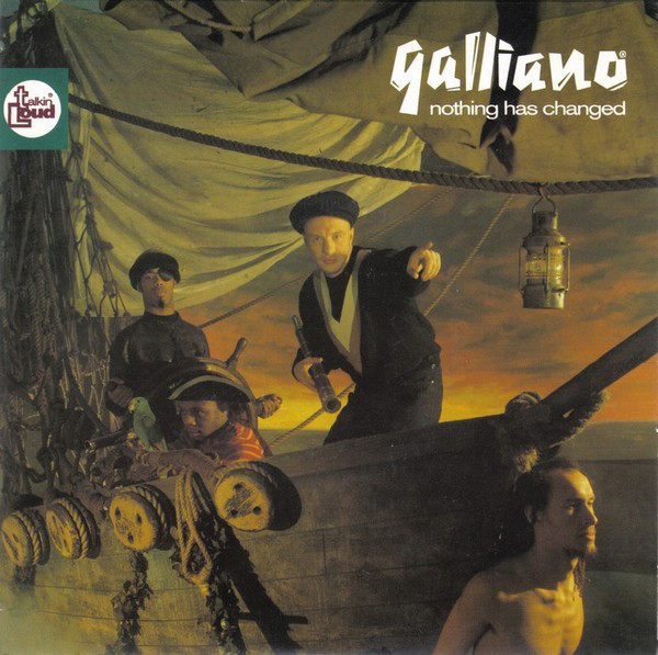 Galliano - Nothing Has Changed