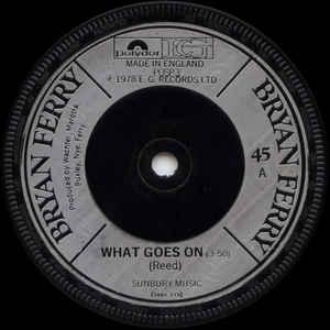Bryan Ferry - What Goes On / Casanova