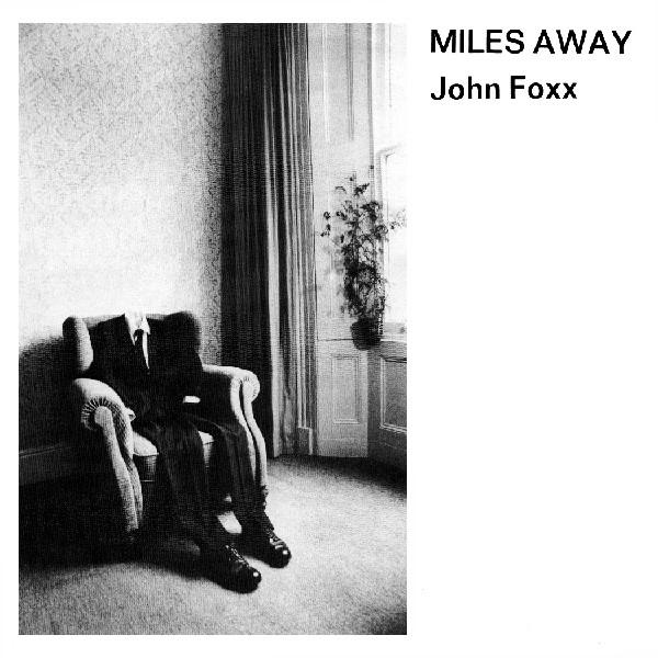 John Foxx - Miles Away