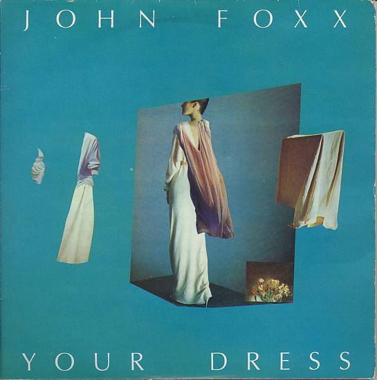 John Foxx - Your Dress