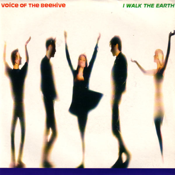 Voice Of The Beehive - I Walk The Earth