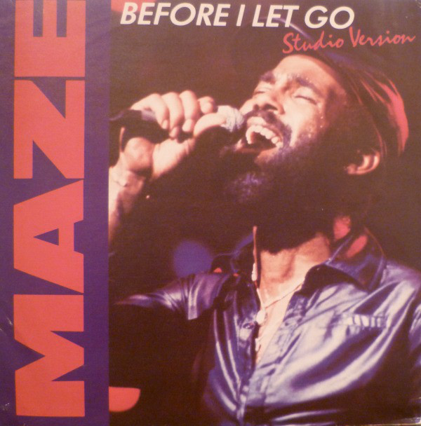 Maze Featuring Frankie Beverly ?? - Before I Let Go / Golden Time Of The Day
