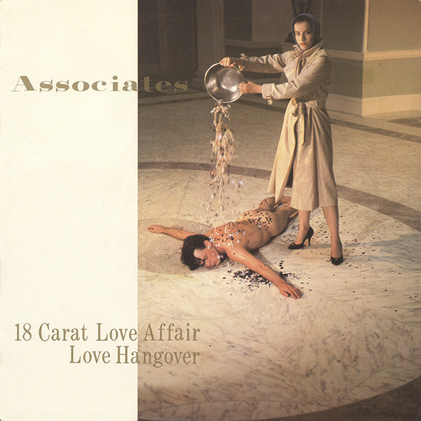 Associates - 18 Carat Love Affair / Love Hangover