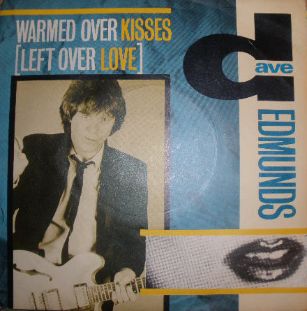Dave Edmunds - Warmed Over Kisses (Leftover Love)