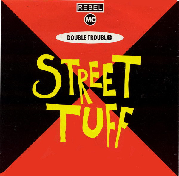 REBEL MC / DOUBLE TROUBLE - Street Tuff - 45T x 1