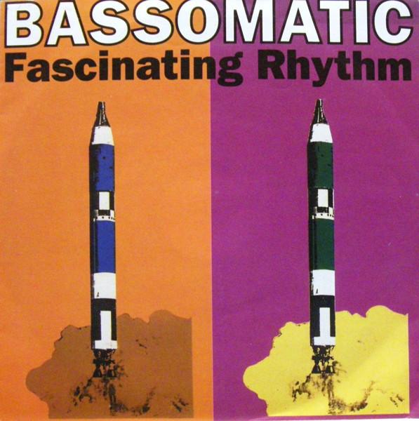 Bass-O-Matic - Fascinating Rhythm