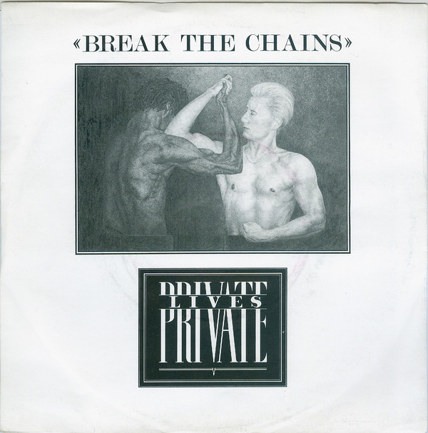 Private Lives - Break The Chains