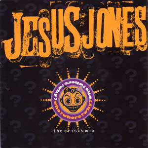 Jesus Jones - Who? Where? Why? (The Crisis Mix)