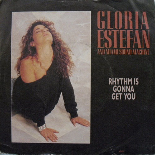 Gloria Estefan And Miami Sound Machine - Rhythm Is Gonna Get You