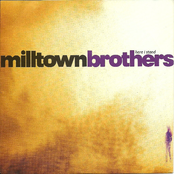 Milltown Brothers - Here I Stand