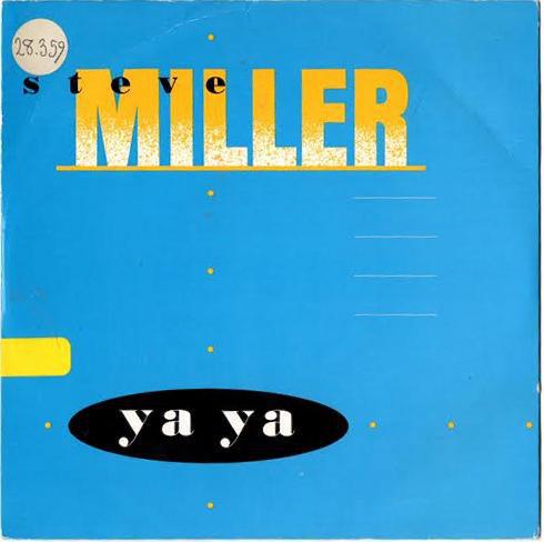 Steve Miller - Ya Ya
