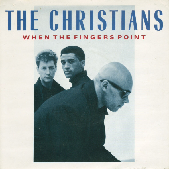 The Christians - When The Fingers Point