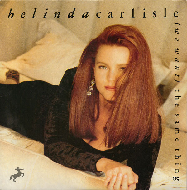 Belinda Carlisle -  (We Want) The Same Thing