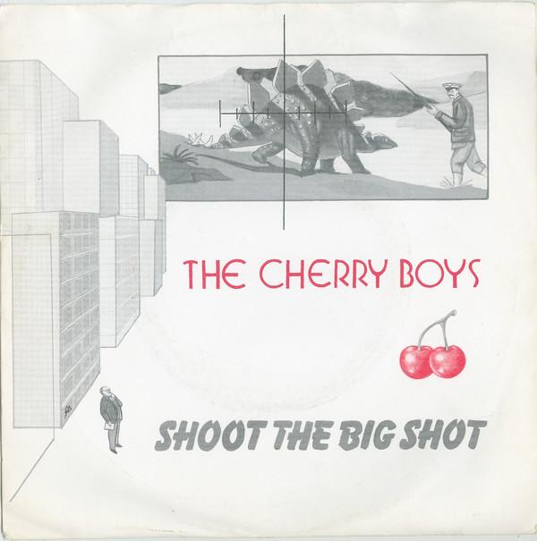 The Cherry Boys - Shoot The Big Shot