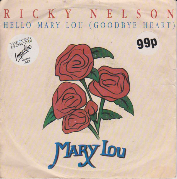 Ricky Nelson - Hello Mary Lou (Goodbye Heart)
