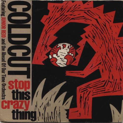 Coldcut Featuring Junior Reid - Stop This Crazy Thing