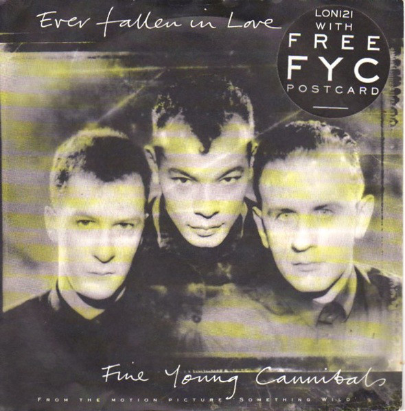 Fine Young Cannibals - Ever Fallen In Love