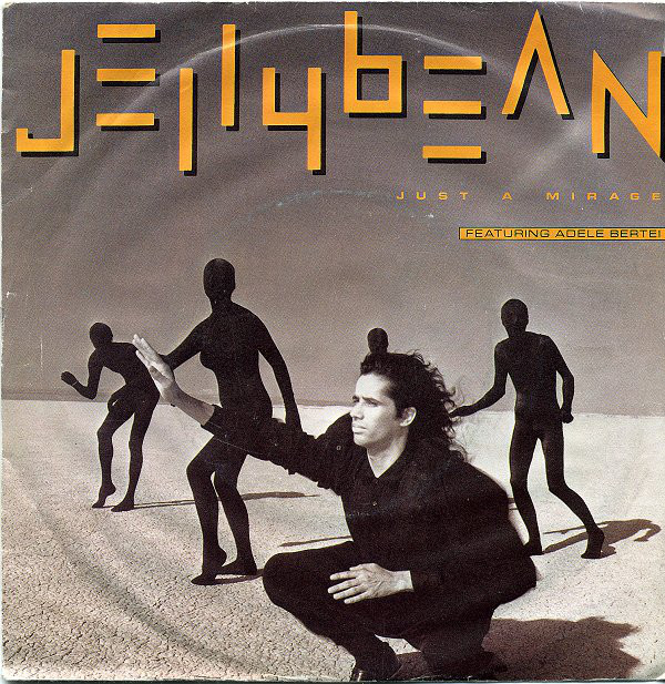 Jellybean Featuring Adele Bertei - Just A Mirage