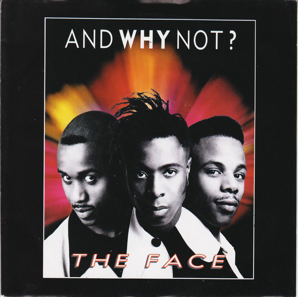 And Why Not? - The Face